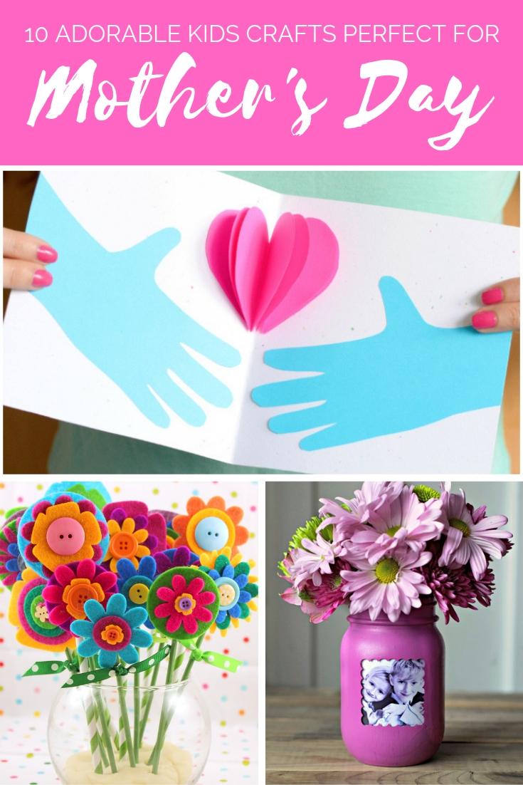 10 Adorable Mother S Day Crafts For Kids