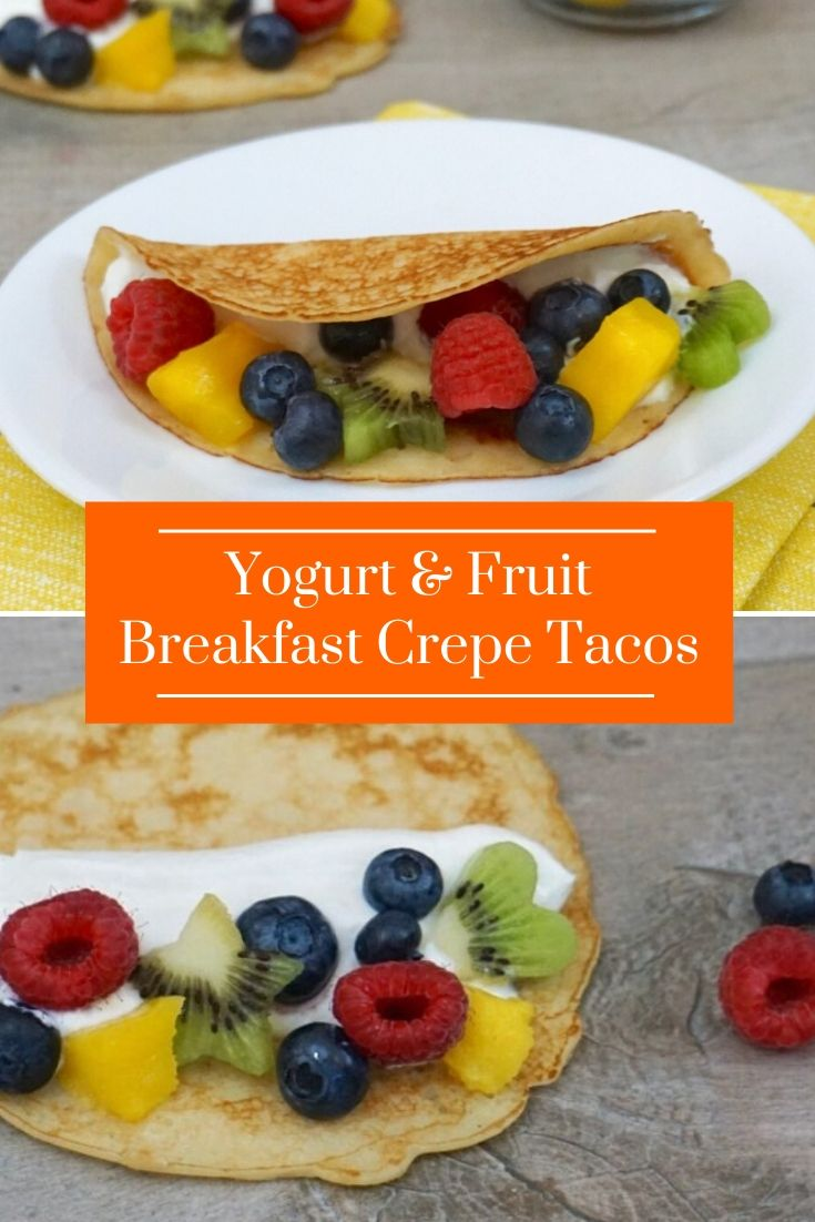 Yogurt And Fruit Breakfast Crepe Tacos