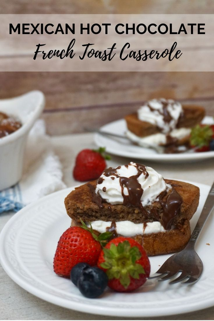 Mexican Hot Chocolate French Toast Casserole