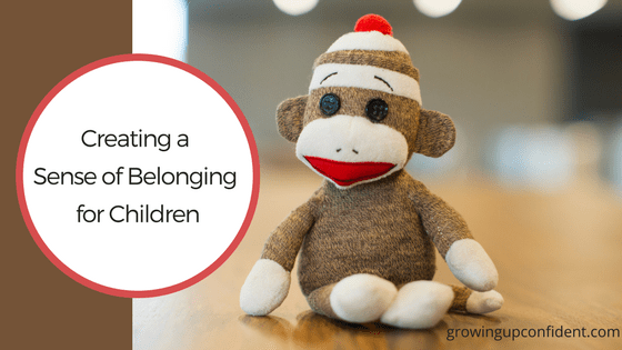 Creating a Sense of Belonging for Children