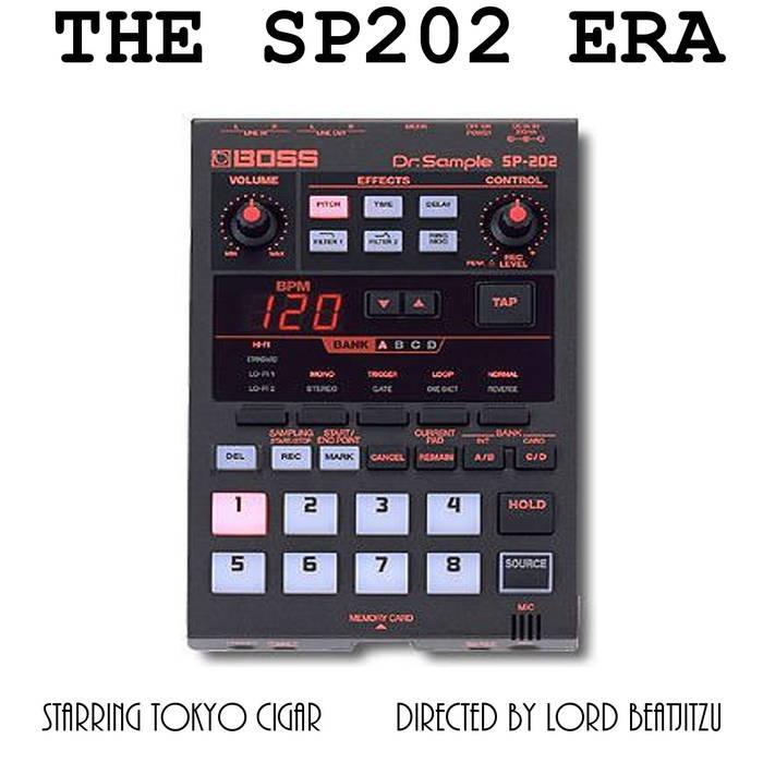 Tokyo Cigar & Lord Beatjitzu - 'The SP202 Era' - Grown Up Rap