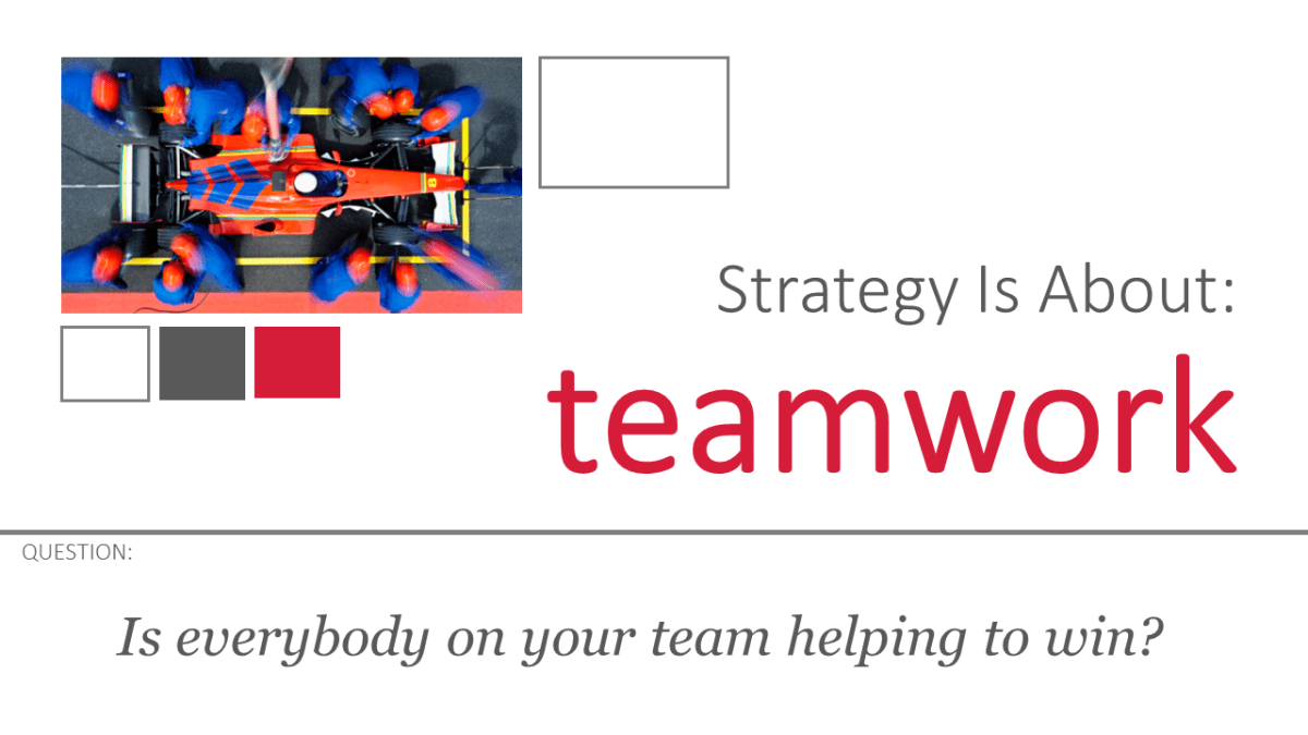 Is everybody on your team helping to win?