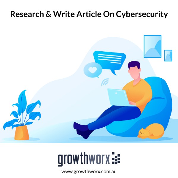 Research and write a 1500 - 5000 word article on a cybersecurity topic 1