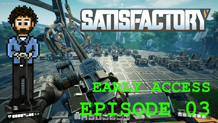 Satisfactory Early Access – Episode 03: Chainsaw Bushwhacking