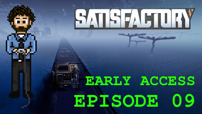 Satisfactory Early Access – Episode 09: Drilling For Oil and Hard Drives