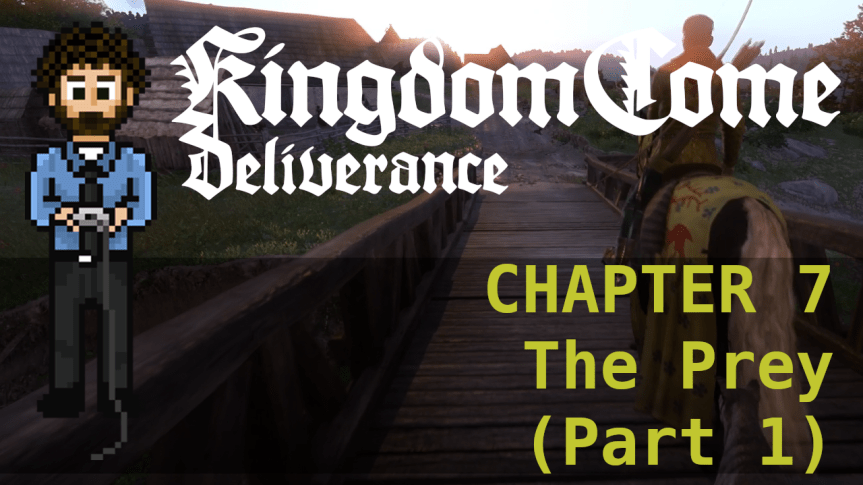 Kingdom Come Deliverance – Hardcore Mode 07: The Prey(Part 1)