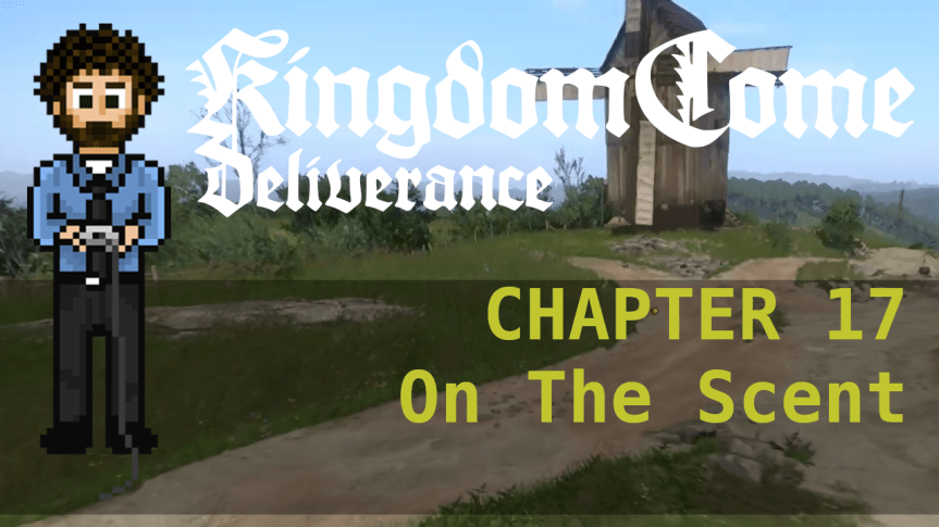 Kingdom Come Deliverance – Hardcore Mode 17: On The Scent
