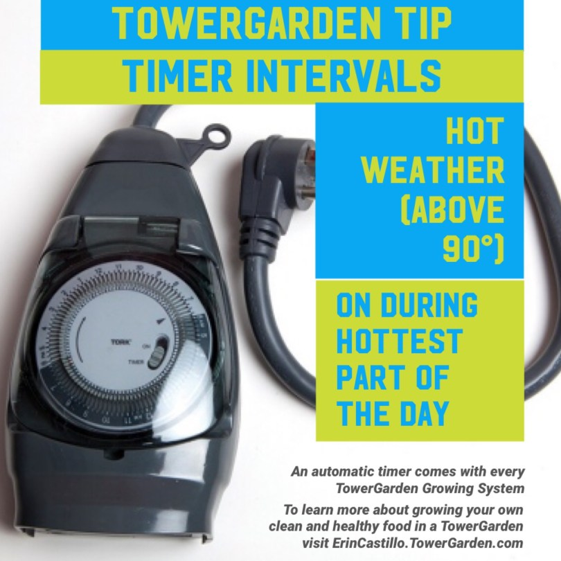Tower Garden Timer Interval Tip Hot Weather