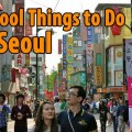 10 cool things to do in seoul, what to do in seoul, seoul trip planning, seoul trip guide, seoul travel guide