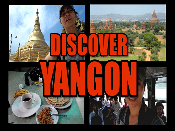 discovering yangon, reasons to love this city, yangon travel, travel yangon, travel myanmar, myanmar tourism