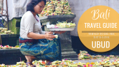 bali travel guide, things to Do ubud, ubud travel guide