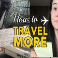 How to Travel More, travel more,