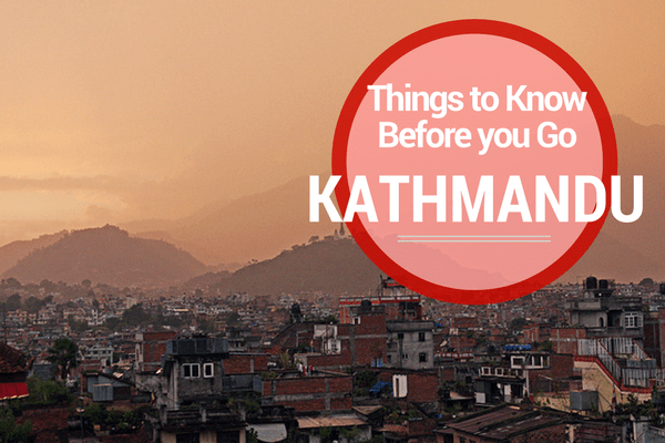 Things to Know Before you Go to Kathmandu