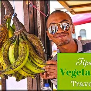 Tips for Vegetarian Travelers, vegetarian tips for travel, vegetarian guide to travel, the ultimate vegetarian guide to travel, travel survival tips