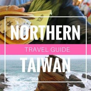 TAIWAN TRAVEL TOP ATTRACTIONS OF NORTHERN TAIWAN