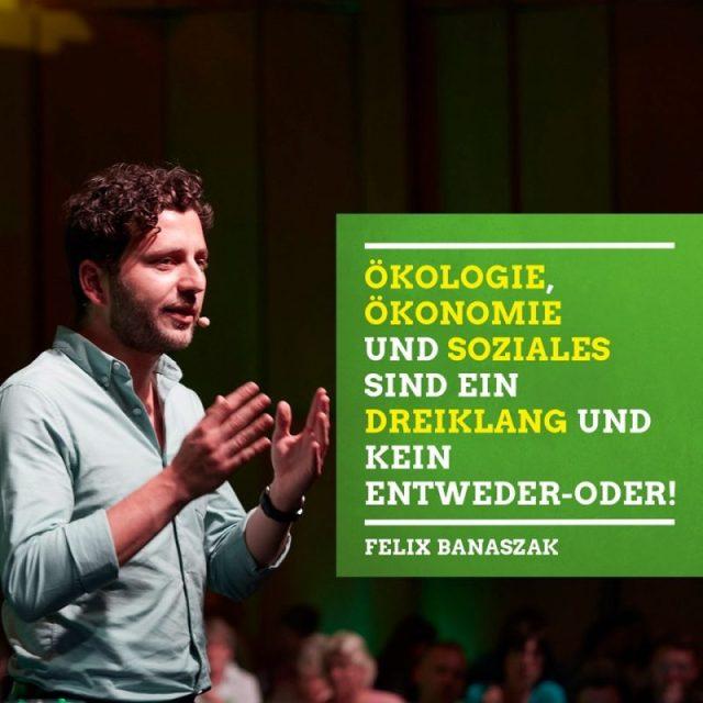 Felix Banaszak: Ökologie, Ökonomie und Soziales sind ein Dreiklang und kein Entweder-Oder!