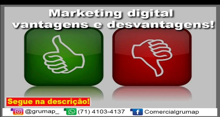 Marketing digital vantagens e desvantagens