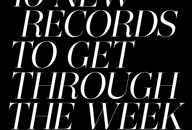 10 New Records To Get Through The Week