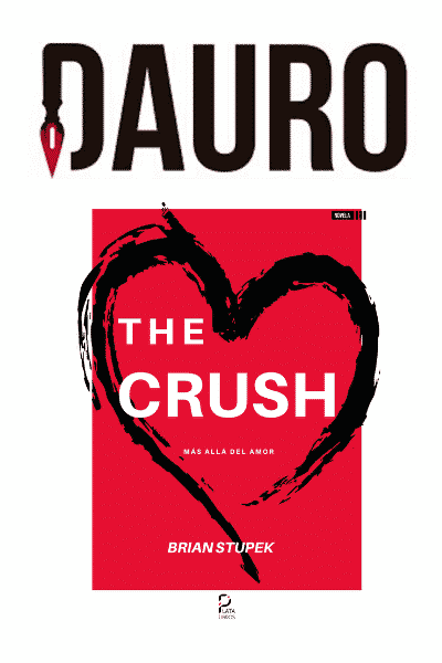 The Crush Brian Stupek Ediciones Dauro