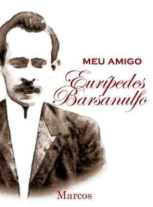 meu-amigo-euripedes-barsanulfo2-2