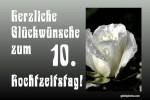 Rosenhochzeit, Karte 10. Hochzeitstag Herz Rose weiß