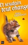 et_soudain_tout_change_gilles_legardinier
