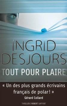 Ingrid Desjours - Tout pour plaire