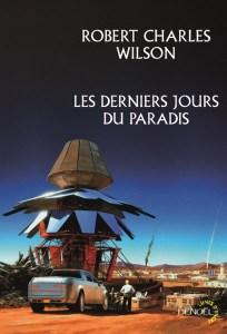 Les derniers jours du paradis - Robert-Charles Wilson