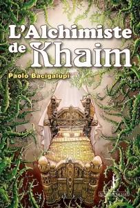 Paolo Bacigalupi - L'Alchimiste de Khaim