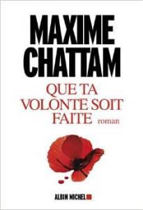 Maxime Chattam - Que ta volonté soit faite