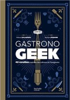 Gastronogeek tome 1
