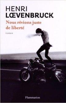 Henri Loevenbruck nous revions juste de liberté