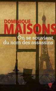 dominique-maisons-on-se-souvient-du-nom-des-assassins