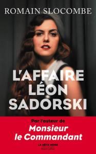 L'Affaire Léon Sadorski Romain Slocombe