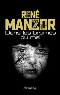 René Manzor - Dans les brumes du mal