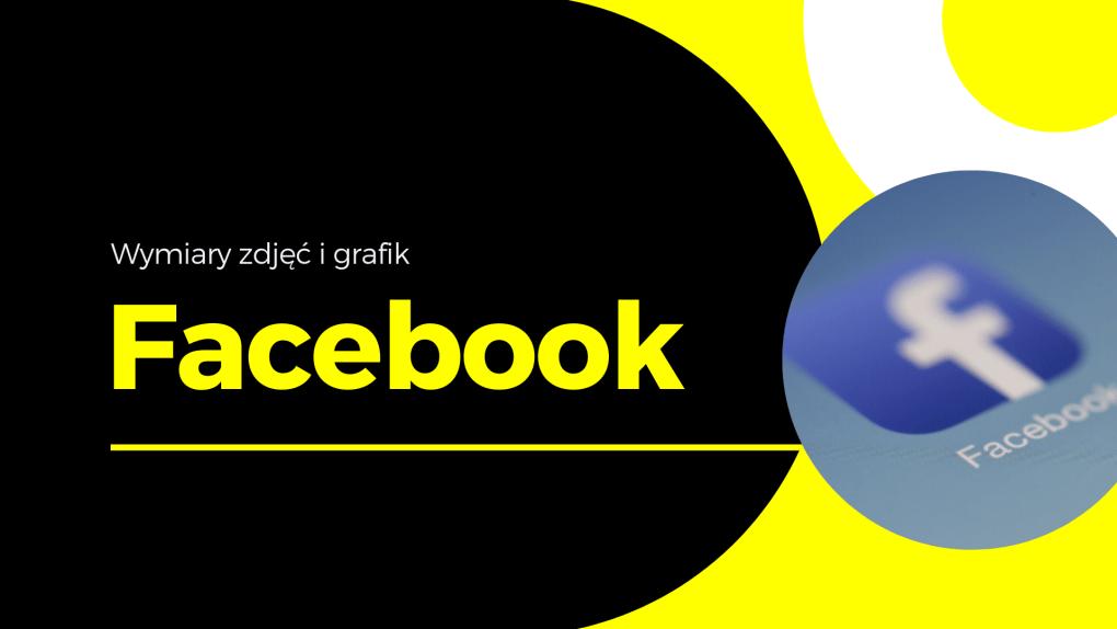 Wymiary zdjęć i grafik - Facebook