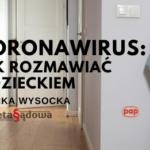 Nowy koronawirus: jak rozmawiać zdzieckiem