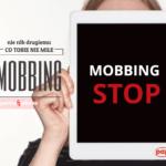 Mobbing, czyli nieczyń drugiemu, co tobie niemiłe