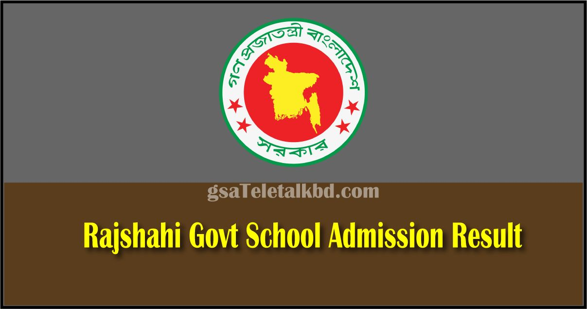 Rajshahi Govt School Admission Result