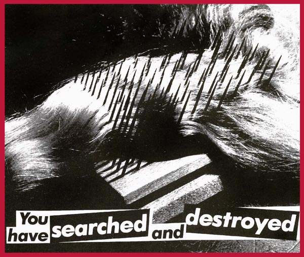 Barbara Kruger, Untitled (You have Searched and Destroyed), Gallery of Modern Art,© courtesy of the artist and SprŸth Magers Berlin London