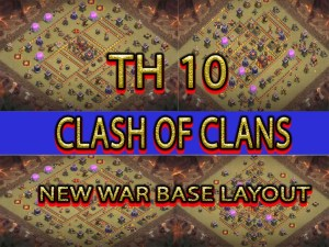 CLASH OF CLANS TH 10 NEW BASE LAYOUT and links