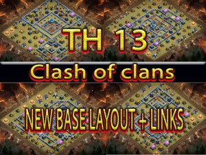 CLASH OF CLANS TH 13 NEW BASE LAYOUT and links