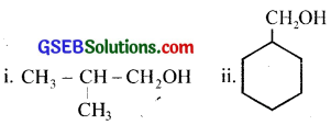 GSEB Solutions Class 12 Chemistry Chapter 11 Alcohols, Phenols and Ehers 3