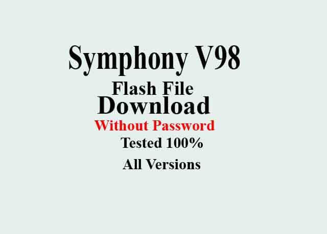 Symphony V98 Firmware [Flash File] Download Without Password/100% Tested File