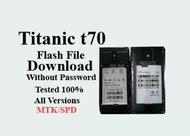 Titanic T70 Flash File Download Without Password MTK/SPD All Version/ 100% Tested