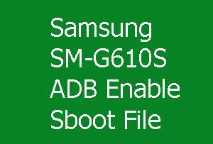 SM-G610S ADB Enable Sboot File