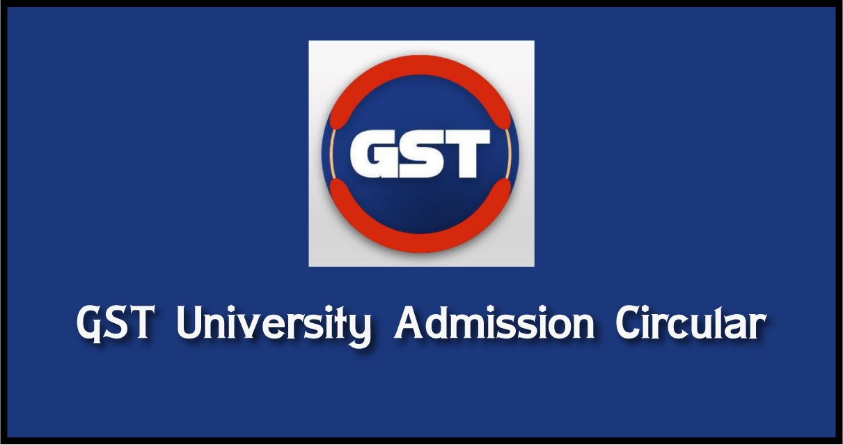 GST Admission Circular 2020-21 | 20 Universities Integrated