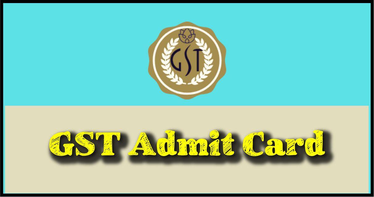 GST Admit Card
