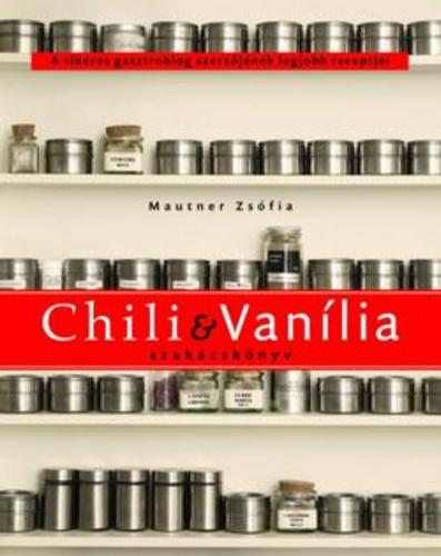 Mautner Zsófia: Chili & Vanília szakácskönyv