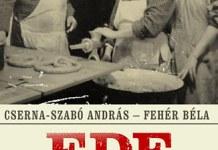 Cserna-Szabó András Fehér Béla: Ede a levesben